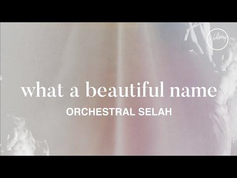 What A Beautiful Name Orchestral Selah  Hillsong Worship