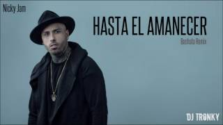 Nicky Jam Hasta el amanecer DJ Tronky Bachata Version.mp3