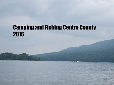 Camping and Fishing Centre County Pa