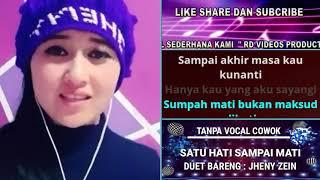 Download lagu Satu Hati Sampai Mati Karaoke Duet Tanpa Vocal Cowok Bareng Jheny Zain