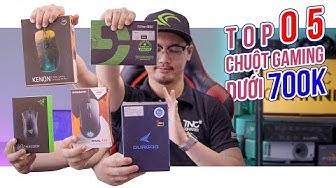 Top 05 Chuột Gaming Dưới 700K NGON NHẤT