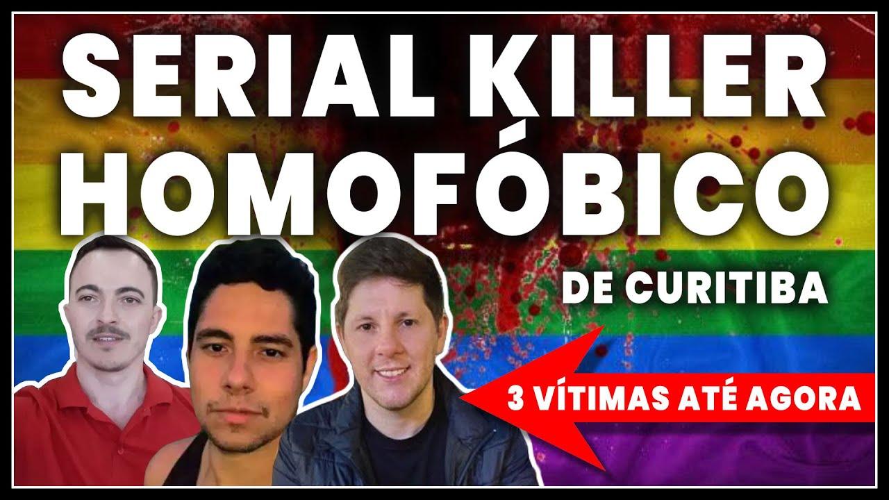 SERIAL KILLER HOMOFÓBICO À SOLTA EM CURITIBA - Põe Na Roda