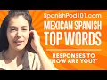 10 Responses to How are you? in Mexican Spanish