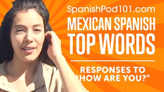 Learn the Top 10 Responses to 'How are you?' in Mexican Spanish