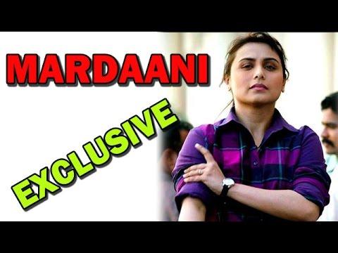 Mardaani Movie - Rani Mukerji's EXCLUSIVE and Inspiring Interview!