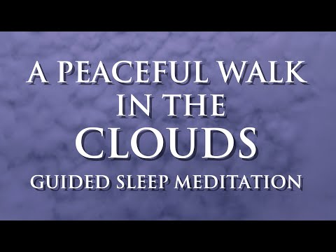 Guided Sleep Meditation | A Peaceful Walk In The Clouds