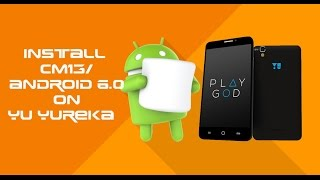 How to Flash CM13/ Android Marshmallow 6.0.1 on YU YUREKA