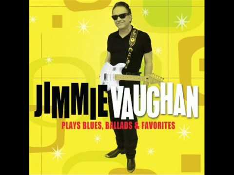 15Funny how time slips away Jimmie Vaughan