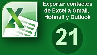 Tutorial Excel (Cap. 21) Exportar Contactos de Excel a Gmail, Hotmail y Outlook