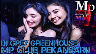 DJ GREY GREEHOUSE 24 OKTOBER 2018 MP CLUB PEKABARU