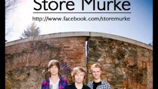 Store Murke - Goodbye TEASER