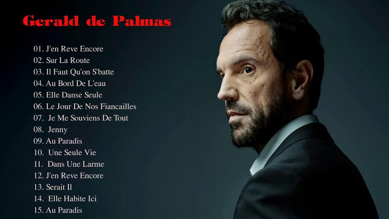 Gérald De Palmas Les Plus Grands Succès Gérald De Palmas Best Hits Youtube