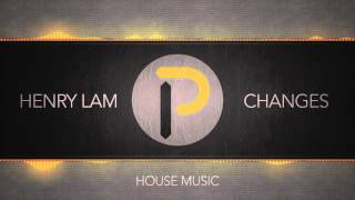 [House Music] : Henry Lam - Changes [FREE DOWNLOAD]