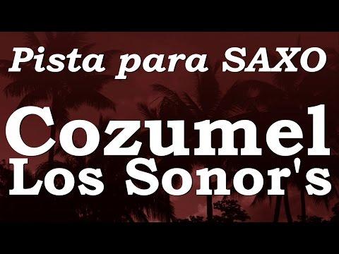 Pista para Saxo - Cozumel - Los Sonor's