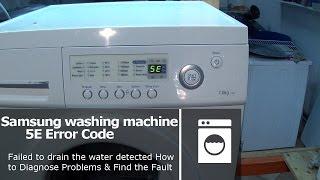 samsung washing machine 5e or 2e error code pump fault not emptying