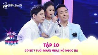 Biệt tài tí hon | tập 10: cô bé 7 tuổi khiến Trấn Thành thích thú khi nhảy trên nên nhạc của Hà Hồ