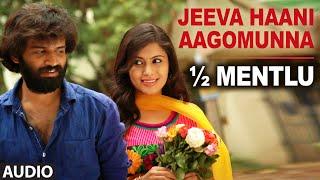 Jeeva Haani Aagomunna Full Audio Song || 1/2 Mentlu (Half Mentlu) || Sandeep, Sonu Gowda