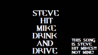 Steve Hit Mike - Drink And Drive