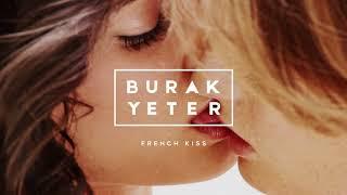 Burak Yeter - French Kiss