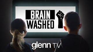 BRAINWASHED: How Black Lives Matter Hijacked Our Schools | Glenn TV