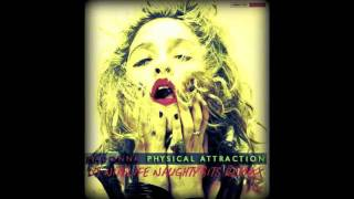 MADONNA - PHYSICAL ATTRACTION (DJ NITELIFE NAUGHTY BITS REMIX)