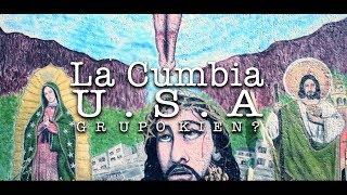 LA CUMBIA U.S.A GRUPO KIEN ? VIDEO OFICIAL ESTRENO 2017-2018