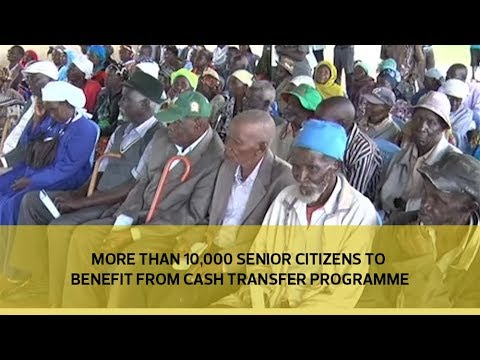 Over 10,000 senior citizens to benefit from cash transfer programme