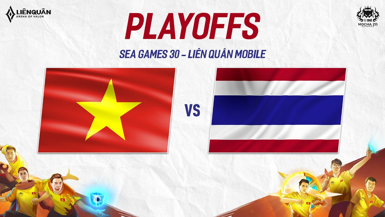VIE vs THA   THA vs INA – Chung Kết SEA Games 30 – Garena Liên Quân Mobile
