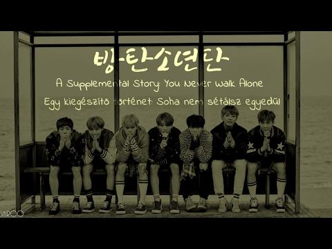 BTS - A Supplementary Story: You Never Walk Alone (Han | Rom | Hunsub.) [SZÍNKÓDOLVA]