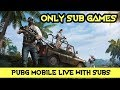 Pubg Mobile Live Only Sub Games
