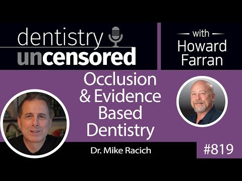 819 Occlusion & Evidence Based Dentistry with Dr. Mike Racich : Dentistry Uncensored