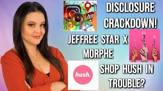What's Up in Makeup NEWS! Sponsorship Disclosure Crackdown, J* x Morphe, Shop Hush In Trouble?