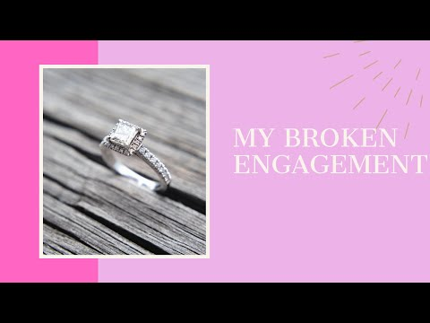 MY BROKEN ENGAGEMENT | RELATIONSHIPS ARE LESSONS