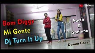 Bom Diggy x Mi Gente x DJ Turn It Up || Dance Cover || The PNDC || Parth & Sanjana