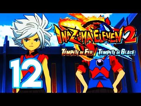 LET'S PLAY INAZUMA ELEVEN 2 TEMPÊTE DE GLACE FR #12 - CHAOS UNE EQUIPE PRODIGIEUSE !!!