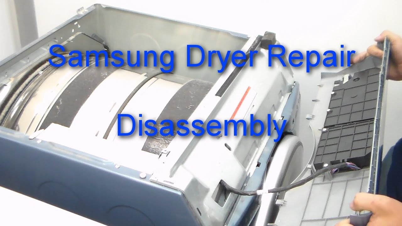 Samsung Dryer Repair How To Disassemble Youtube