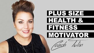 Plus Size Health and Fitness Motivator - Coach Tulin - Fitness influencer - top recruiter - speaker