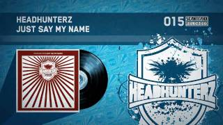 Headhunterz - Just Say My Name (HQ)