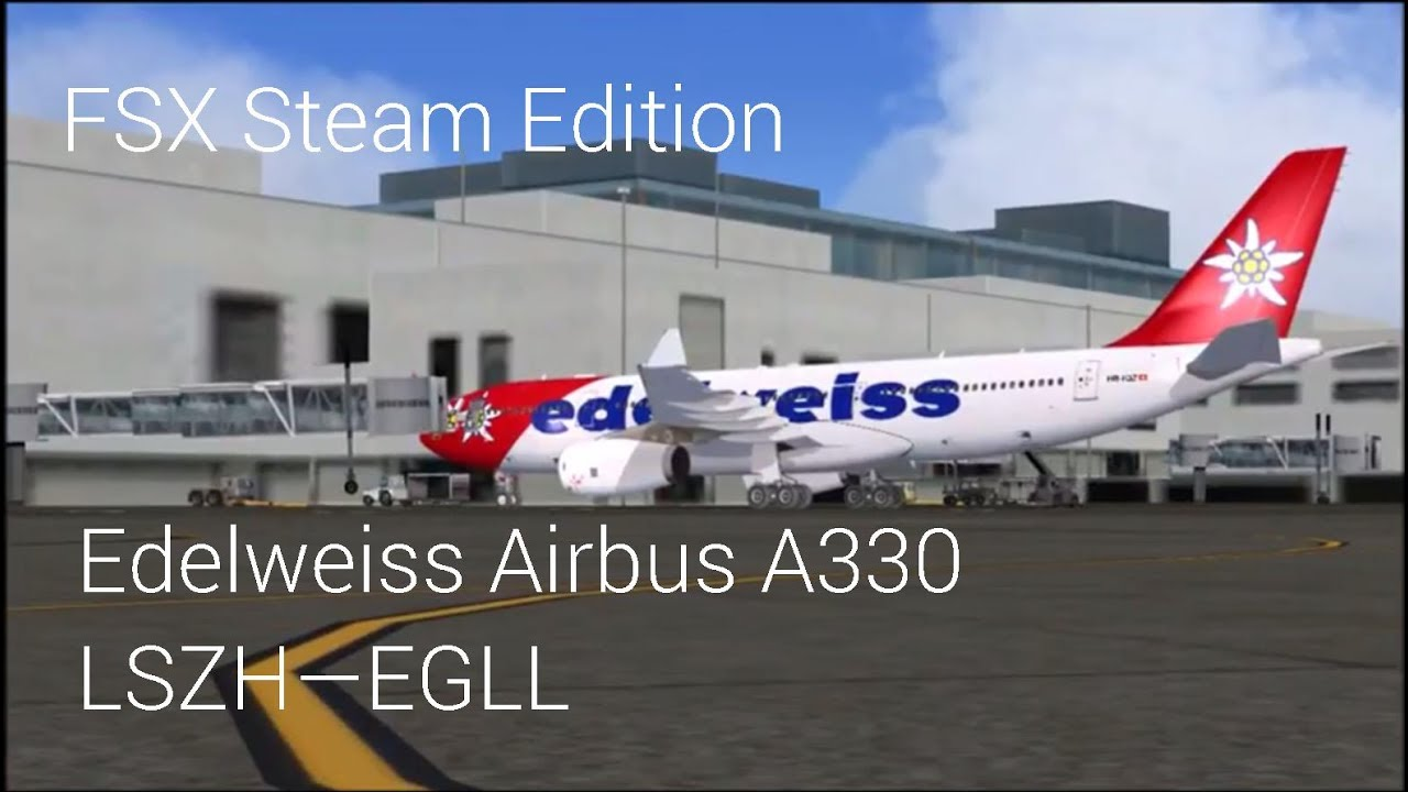 Edelweiss A330 Zurich to London - FSX Steam Edition
