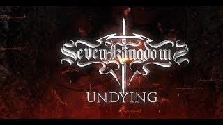 SEVEN KINGDOMS - Undying (Official Lyric Video) | Napalm Records