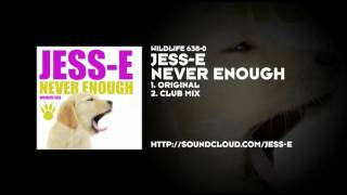 Jess-E - Never Enough