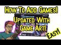 Add Games With Artwork To Super Retro-Cade EASY!!
