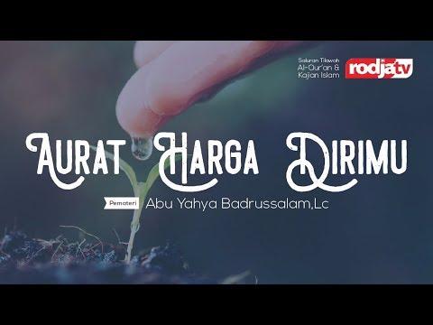 Auratmu Harga Dirimu (Ustadz Abu Yahya Badrusalam,Lc)