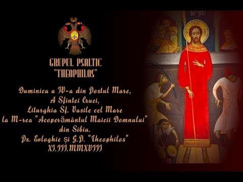 Grupul Psaltic Theophilos-Liturghie  Sibiu de Duminica Sfintei Cruci, a IV-a din Post