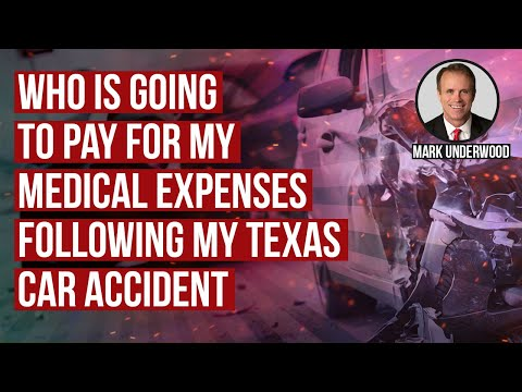 Who is going to pay for my medical expenses following my Texas car accident?