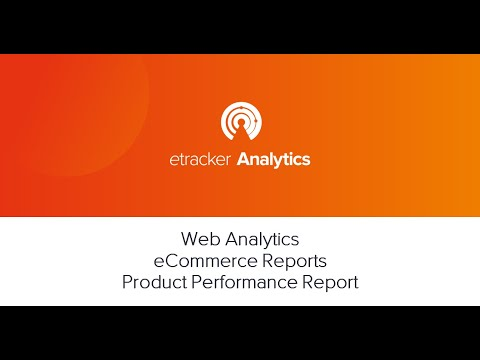 Web Analytics eCommerce Reports: Product Performance Report