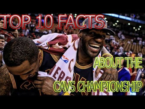 Top 10 AMAZING Facts From The Cavaliers Championship Season!(Cavs 2015-16 Top 10)