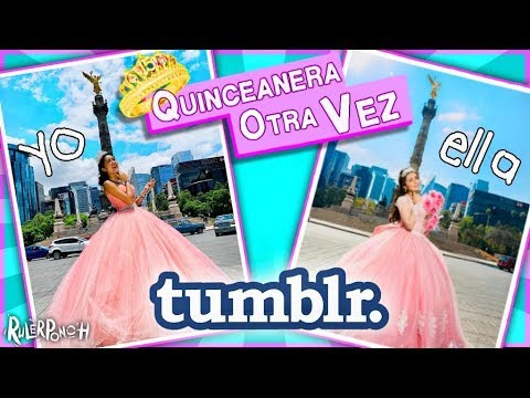 [VIDEO] - Fuí quinceañera otravez - Imitando fotos Tumblr #RulerPonch Ep 5 XIME PONCH 1