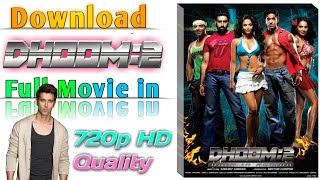 How to Download Dhoom 2 Full Movie In Hindi 1080pHD Quality | Full Tutorial in Hindi