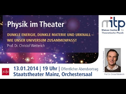 PHYSIK IM THEATER: Dunkle Energie, Dunkle Materie und Urknall (13.01.2014)